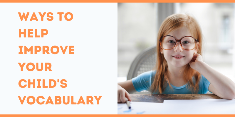 Ways to Help Improve Your Child's Vocabulary