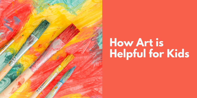 How Art is Helpful for Kids