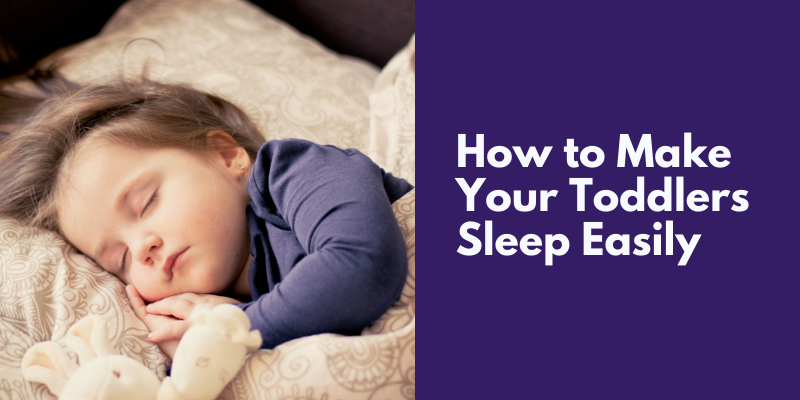 How to Make Your Toddlers Sleep Easily