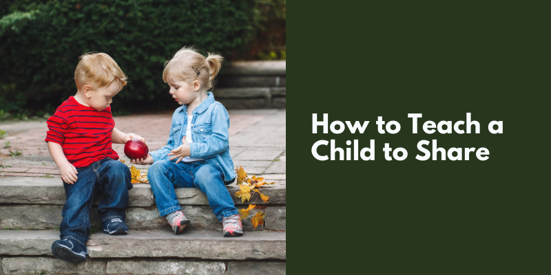 How to Teach a Child to Share