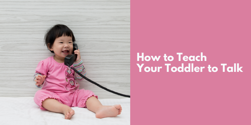 How to Teach Your Toddler to Talk